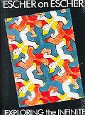 Escher on Escher Exploring the Infinite