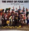Spirit of Folk Art The Girard Collection at the Museum of International Folk Art