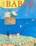 Art of Babar The Work of Jean and Laurent De Brunhoff