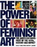 Power of Feminist Art The American Movement of the 1970S, History and Impact
