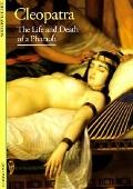 Cleopatra The Life and Death of a Pharaoh