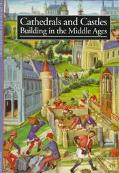 Cathedrals and Castles Building in the Middle Ages