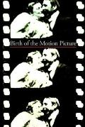 Birth of the Motion Picture