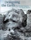 Designing the Earth: The Human Impulse to Shape Nature - David Bourdon - Hardcover