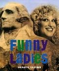 Funny Ladies: 100 Years of Great Comediennes