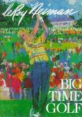 Big-Time Golf - LeRoy Neiman - Hardcover