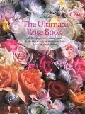 Ultimate Rose Book 1,500 Roses-Antique, Modern
