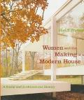 Women and the Making of the Modern House A Social and Architectural History