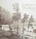 Carleton Watkins The Art of Perception