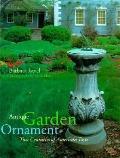 Antique Garden Ornament Two Centuries of American Taste