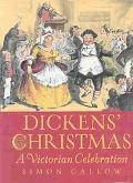 Dickens' Christmas A Victorian Celebration