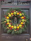 Williamsburg Christmas The Story of Christmas Decoration in the Colonial Capital