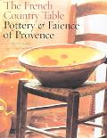 French Country Table Pottery and Faience of Provence