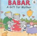 Babar A Gift for Mother