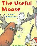 Useful Moose A Truthful, Moose-Full Tale