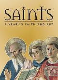 Saints A Year in Faith And Art