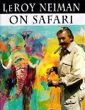 LeRoy Neiman on Safari - LeRoy Neiman - Hardcover