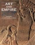 Art and Empire: Treasures from Assyria in the British Museum - John E. Curtis - Hardcover
