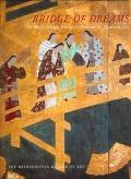 Bridge of Dreams: The Mary Griggs Burke Collection of Japanese Art - Miyeko Murase - Hardcover