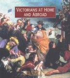 Victorians At Home and Abroad (Victoria and Albert Museum Studies)