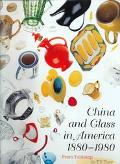 China and Glass in America 1880-1980, From Tabletop to T.V. Tray