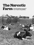 Narcotic Farm: The Rise and Fall of America's First Prison for Drug Addicts