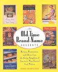 Old-Time Brand-Name Desserts Recipes, Illustrations, and Advice from the Recipe Pamphlets of...