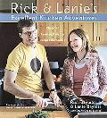 Rick & Lanie's Excellent Kitchen Adventures Chef-dad Teenage Daughter Recipes and Stories