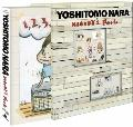 Yoshitomo Nara : Nobody's Fool