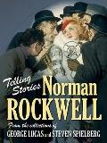 Telling Stories : Norman Rockwell from the Collections of George Lucas and Steven Spielberg
