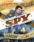 Nurse, Soldier, Spy : The Story of Sarah Edmonds, a Civil War Hero