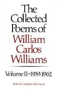 Collected Poems of William Carlos Williams 1939-1962