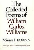 Collected Poems of William Carlos Williams 1909-1939