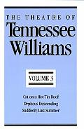 Theatre of Tennessee Williams Cat on a Hot Tin Roof/Orpheus Descending/Suddenly Last Summer