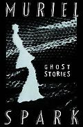 Ghost Stories of Muriel Spark