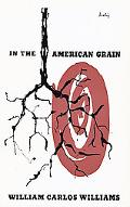 In the American Grain (Second Edition)  (New Directions Paperbook)