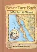 Never Turn Back: Father Serra's Mission (Stories of America)