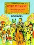 Viva Mexico! The Story of Benito Juarez and Cinco De Mayo