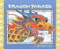 Dragon Parade A Chinese New Year Story