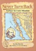 Never Turn Back Father Serra's Mission