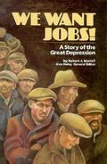 We Want Jobs A Story of the Great Depression
