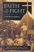Faith in the Fight Civil War Chaplains