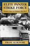 Elite Panzer Strike Force: Germany's Panzer Lehr Divsion in World War II