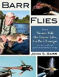 Barr Flies How to Tie and Fish the Copper John, the Barr Emerger, and Dozens of Other Patter...