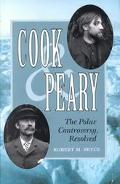 Cook & Peary The Polar Controversy, Resolved