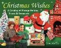 Christmas Wishes : A Catalog of Vintage Holiday Treats and Treasures
