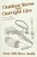 Outdoor Yarns and Outright Lies 50 Or So Stories by Two Good Sports