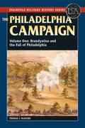 Philadelphia Campaign, Vol. 1 : Brandywine and the Fall of Philadelphia