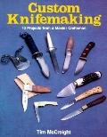 Custom Knifemaking 10 Projects from a Master Craftsman