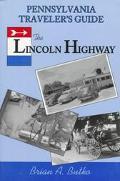 Pennsylvania Traveler's Guide the Lincoln Highway